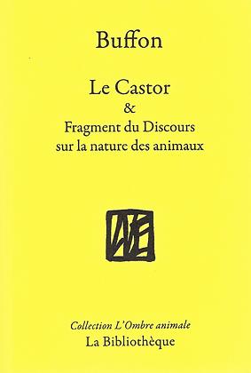 Buffon - Le Castor & Fragment du Discours sur la nature des animaux