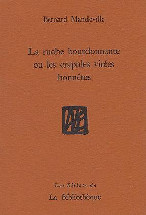 Bernard Mandeville - La ruche bourdonnante ou les crapules virées honnêtes