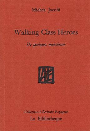 Michéa Jacobi - Walking Class Heroes