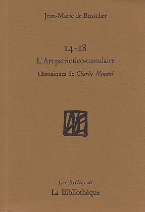 Jean-Marie de Busscher - L'Art patriotico-tumulaire