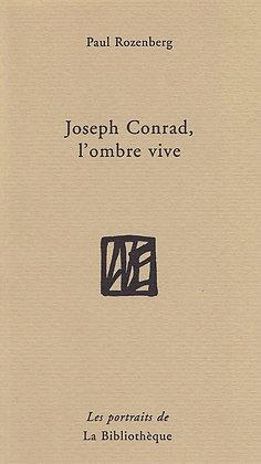 Paul Rozenberg - Joseph Conrad, l'ombre vive