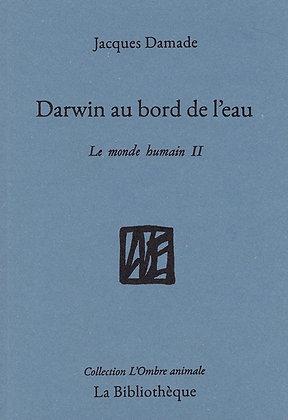 Jacques Damade - Darwin au bord de l'eau