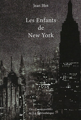 Jean Blot - Les Enfants de New York