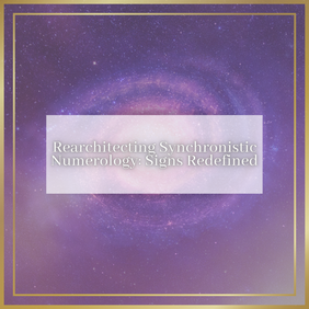 Rearchitecting Synchronistic Numerology: Signs Redefined