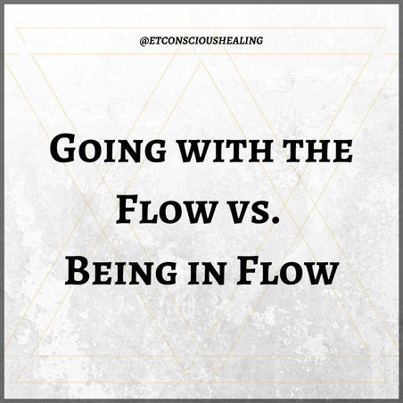 Going with the Flow vs. Being in Flow