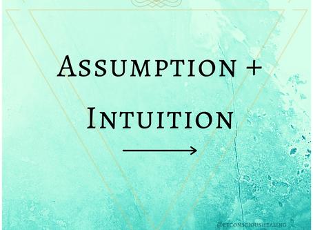 Assumption + Intuition