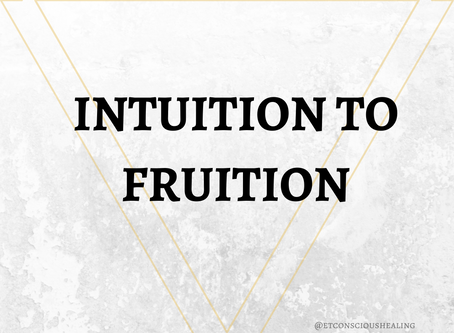 Intuition to Fruition