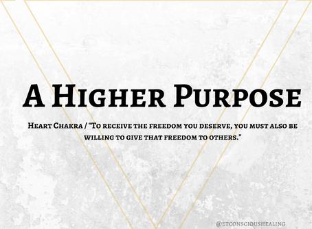 A Higher Purpose (Heart Chakra)