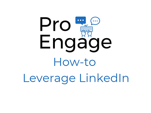 How-to Leverage LinkedIn to work for you