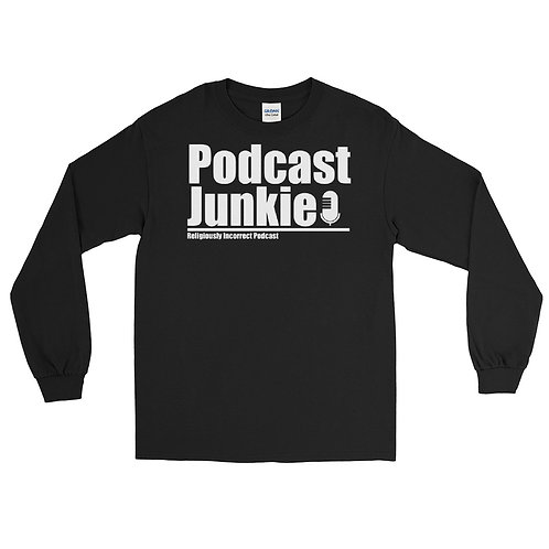 Podcast Junkie Long Sleeve Shirt