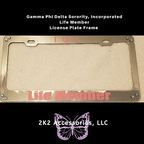 Gamma Phi Delta Sorority,Incorporated Life Member License Plate Frame