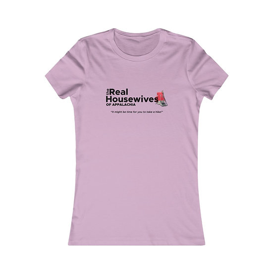 Real Housewives of Appalachia Women's Favorite Tee