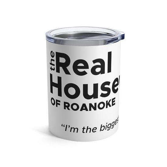 Real Housewives of Roanoke Tumbler 10oz