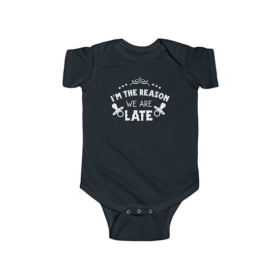 The Reason We're Late Infant Fine Jersey Bodysuit