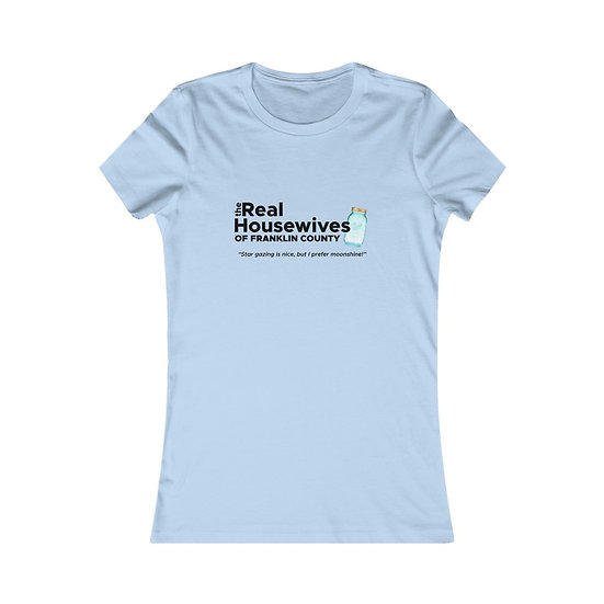 Real Housewives of Franklin County Women's Favorite Tee
