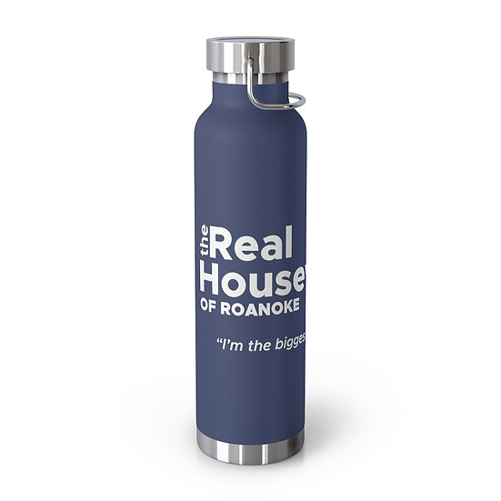 Real Housewives of Roanoke 22oz Vacuum Insulated Bottle