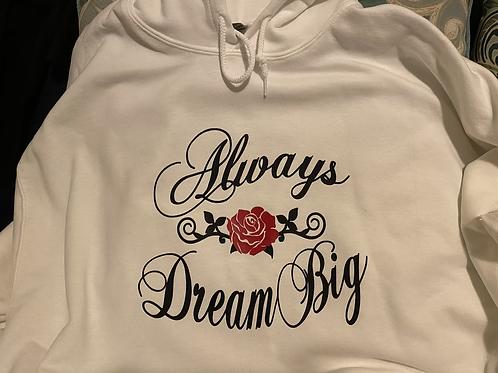 Always Dream Big Pullover Hoodie
