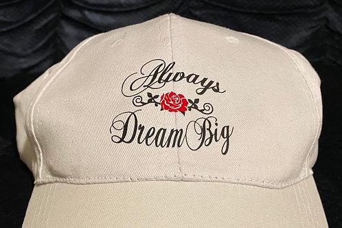 Always Dream Big Ball Cap