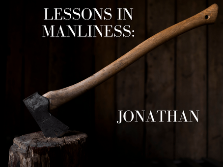 Lessons in Manliness: Jonathan