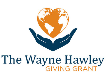 Wayne Hawley Giving Grant – Don't Miss Out!