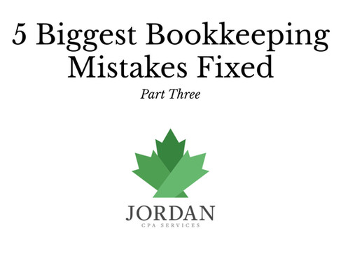 5 Biggest Bookkeeping Mistakes Fixed: Part Three