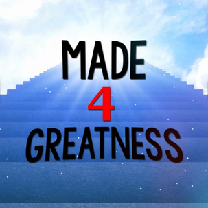 Made 4 Greatness