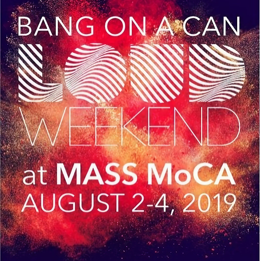 Bang on a Can's LOUD Weekend