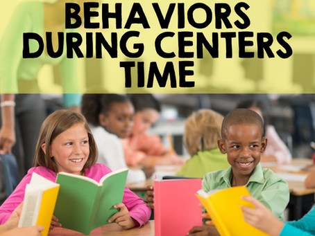 How-To Manage Behaviors During Centers Time