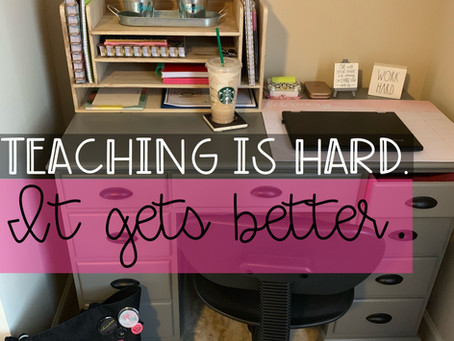 Teaching is hard. It gets better.