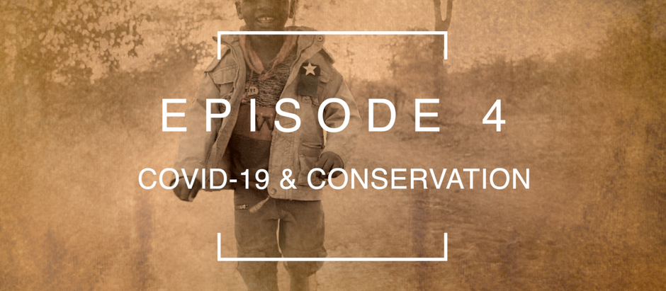 Episode 4: COVID-19 & Conservation with Simon Capon | Gonarezhou Conservation Trust, Zimbabwe.