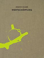 Dominik Halmer, Wertschöpfung, Exhibition Catalogue