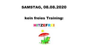 SAMSTAG 08.08.2020: HITZEFREI
