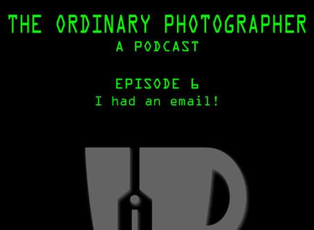 The Ordinary Photographer Episode 6