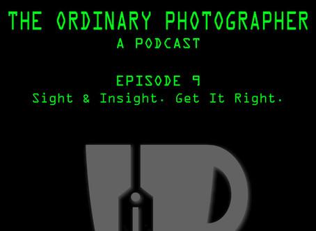 Episode 9: Sight & Insight...