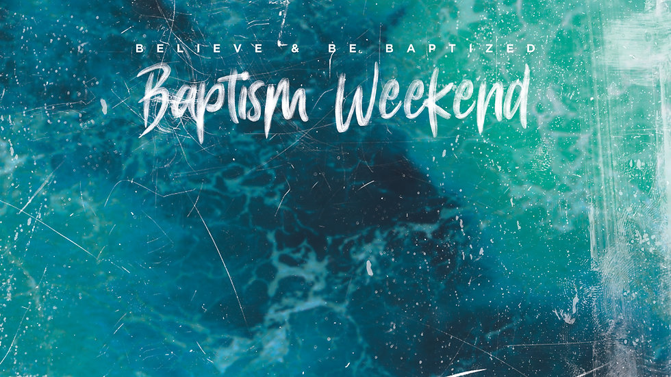 BaptismWeekend_WebBanner_1920x1080.jpg