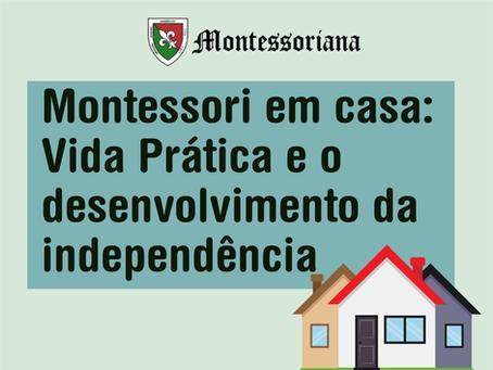 Montessori em casa: Vida Prática e o desenvolvimento da independência