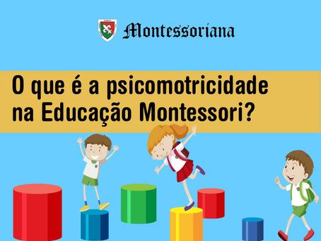 O que é a psicomotricidade na Educação Montessori?