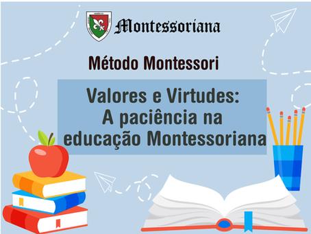 Valores e Virtudes: A paciência na educação Montessoriana
