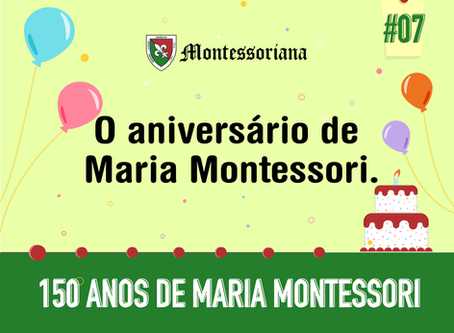 150 anos de Maria Montessori: O aniversário de Maria Montessori.
