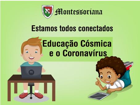Estamos todos conectados: Educação Cósmica e o Coronavírus