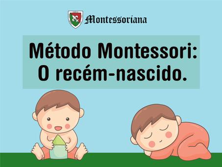 Método Montessori: O recém-nascido.