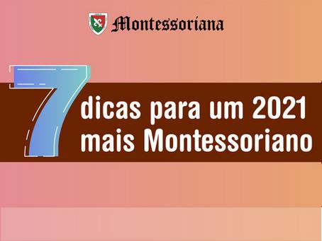 7 dicas para um 2021 mais Montessoriano