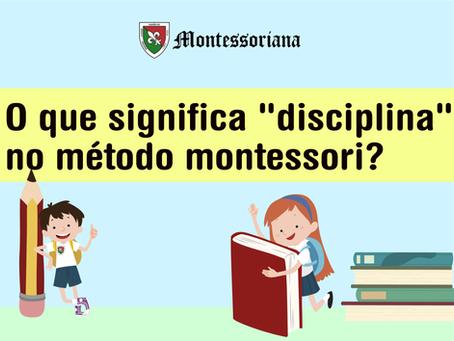 O que significa disciplina no método montessori?