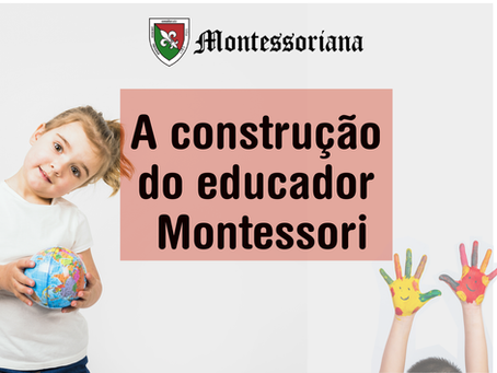 A construção do educador Montessori