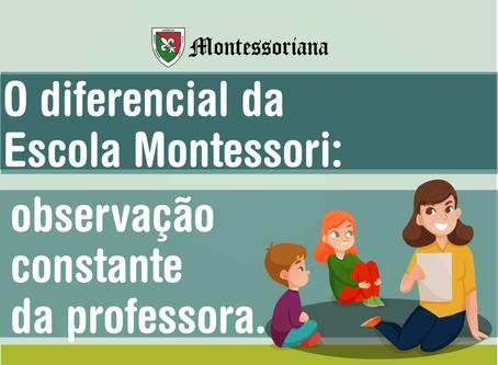 O diferencial da Escola Montessori: observação constante da professora.