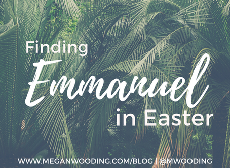 Finding Emmanuel in Easter