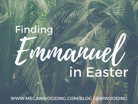 Finding Emmanuel in Easter