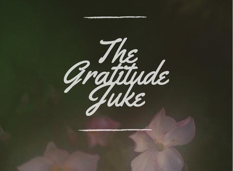 The Gratitude Juke