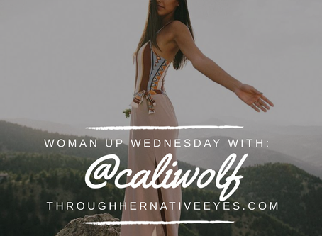 Woman Up Wednesday with Cali Wolf