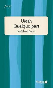 Couv_Uiesh-quelque-part_Joséphine-Bacon_